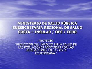 MINISTERIO DE SALUD P BLICA SUBSECRETAR A REGIONAL DE SALUD COSTA   INSULAR