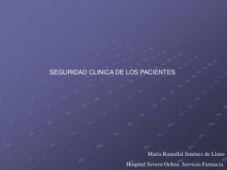Mar a Ramallal Jim nez de Llano Hospital Severo Ochoa. Servicio Farmacia.