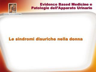 Evidence Based Medicine e Patologie dell Apparato Urinario