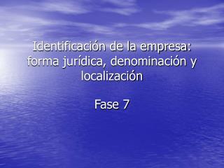 Identificaci n de la empresa: forma jur dica, denominaci n y localizaci n