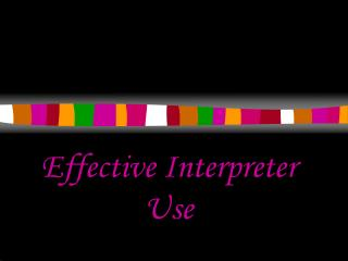 Effective Interpreter Use