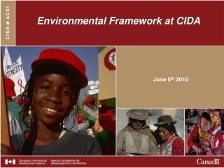 Environmental Framework at CIDA