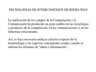 TECNOLOGIAS DE INTERCONEXION DE REDES WAN