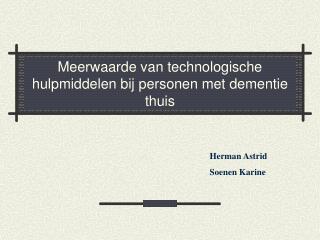 Meerwaarde van technologische  hulpmiddelen bij personen met dementie thuis