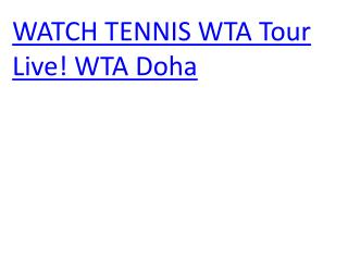 WATCH TENNIS WTA Tour Live! WTA Doha