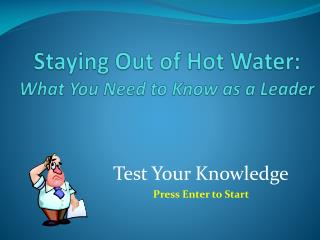 Staying Out of Hot Water: What You Need to Know as a Leader