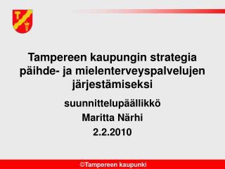 Tampereen kaupungin strategia p ihde- ja mielenterveyspalvelujen j rjest miseksi
