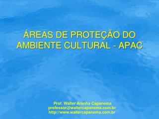 REAS DE PROTE  O DO AMBIENTE CULTURAL - APAC