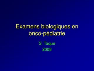 Examens biologiques en onco-p diatrie
