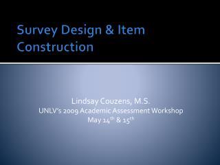 Survey Design  Item Construction