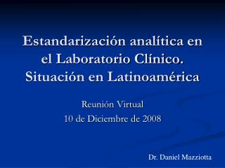 Estandarizaci n anal tica en el Laboratorio Cl nico. Situaci n en Latinoam rica