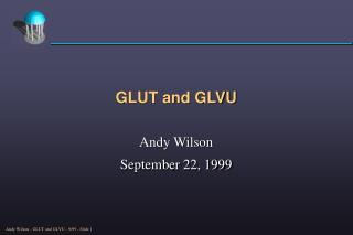 GLUT and GLVU