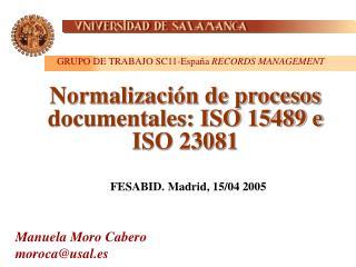 Normalizaci n de procesos documentales: ISO 15489 e ISO 23081