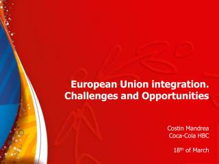 European Union integration.  Challenges and Opportunities