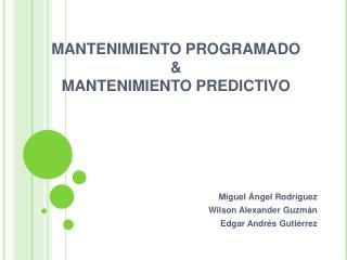 MANTENIMIENTO PROGRAMADO  MANTENIMIENTO PREDICTIVO