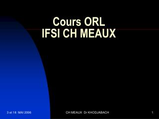 Cours ORL  IFSI CH MEAUX