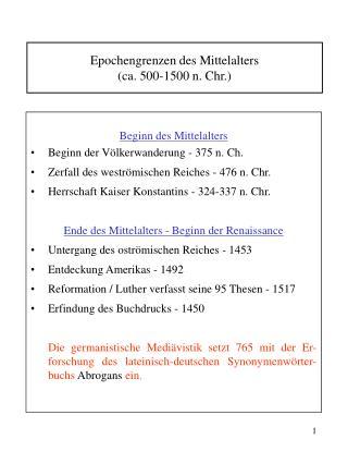 Epochengrenzen des Mittelalters  ca. 500-1500 n. Chr.