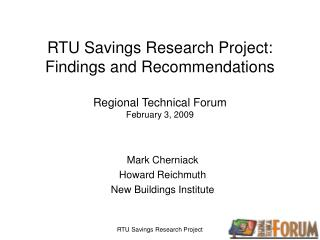RTU Savings Research Project: Findings and Recommendations  Regional Technical Forum February 3, 2009