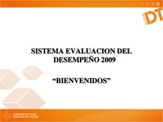 SISTEMA EVALUACION DEL DESEMPE O 2009   BIENVENIDOS