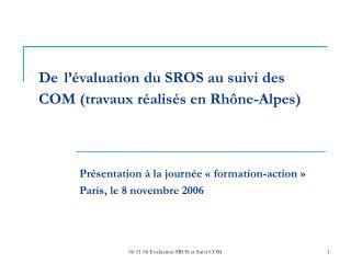 De l  valuation du SROS au suivi des COM travaux r alis s en Rh ne-Alpes