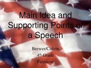 Main Idea and Supporting Points of a Speech