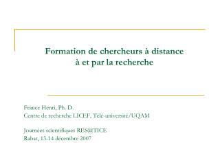 Formation de chercheurs   distance   et par la recherche