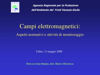 Campi elettromagnetici: Aspetti normativi e attivit  di monitoraggio
