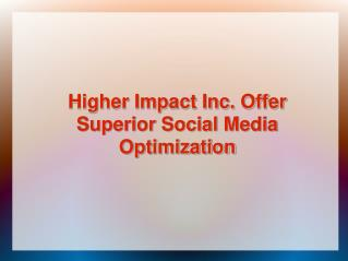 Higher Impact Inc. Offer Superior SMO