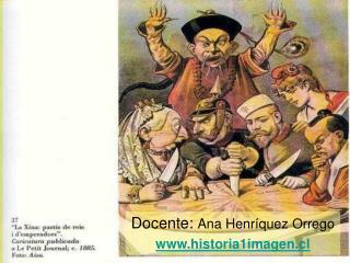 Docente: Ana Henr quez Orrego historia1imagen.cl