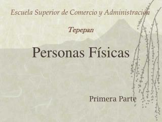 Escuela Superior de Comercio y Administraci n  Tepepan