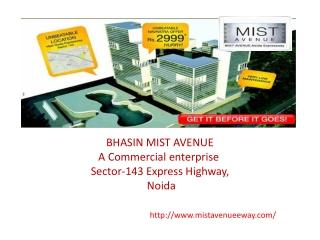 Bhasin Mist Avenue Noida Expressway Call @9811108440