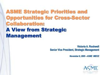 ASME Strategic Priorities and Opportunities for Cross-Sector Collaboration:  A View from Strategic Management
