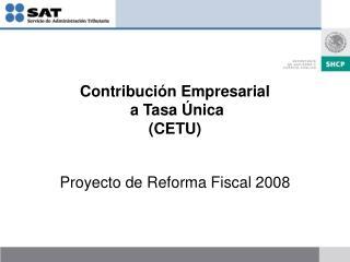 Contribuci n Empresarial  a Tasa  nica CETU