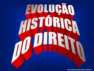 Evolu  o Hist rica do Direito - Adhemar Bernardes Antunes