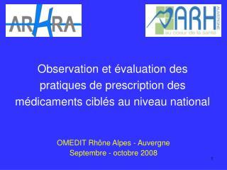Observation et  valuation des pratiques de prescription des m dicaments cibl s au niveau national