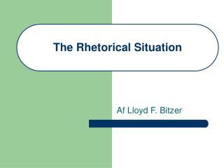The Rhetorical Situation
