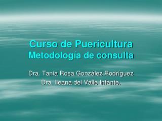 Curso de Puericultura  Metodolog a de consulta