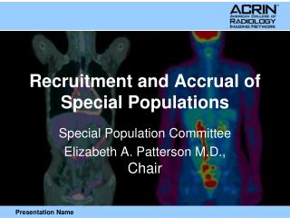 Recruitment and Accrual of Special Populations