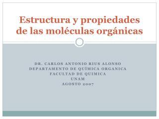 Estructura y propiedades de las mol culas org nicas