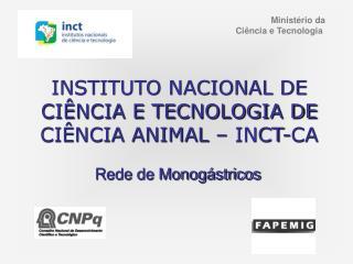 INSTITUTO NACIONAL DE CI NCIA E TECNOLOGIA DE CI NCIA ANIMAL   INCT-CA