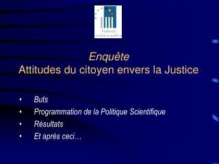 Enqu te Attitudes du citoyen envers la Justice