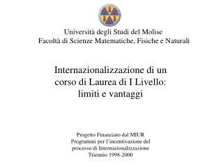 Internazionalizzazione di un  corso di Laurea di I Livello: limiti e vantaggi     Progetto Finanziato dal MIUR Programmi