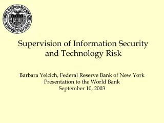 Supervision of Information Security  and Technology Risk