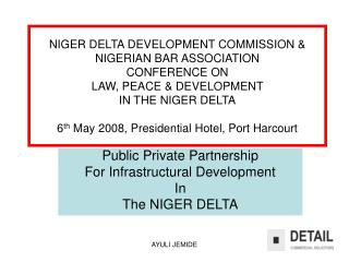 NIGER DELTA DEVELOPMENT COMMISSION  NIGERIAN BAR ASSOCIATION  CONFERENCE ON  LAW, PEACE  DEVELOPMENT  IN THE NIGER DELTA