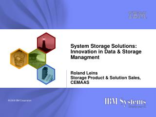 System Storage Solutions: Innovation in Data  Storage Managment
