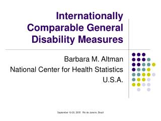 Internationally Comparable General Disability Measures