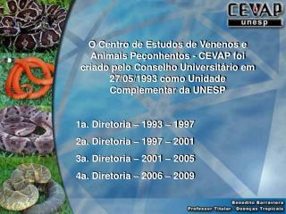 O Centro de Estudos de Venenos e Animais Pe onhentos - CEVAP foi criado pelo Conselho Universit rio em 27