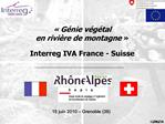 G nie v g tal  en rivi re de montagne     Interreg IVA France - Suisse