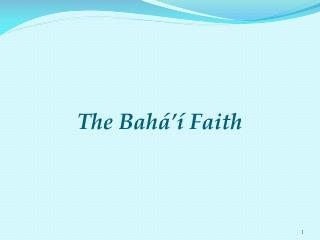 The Bah    Faith