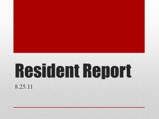 Resident Report